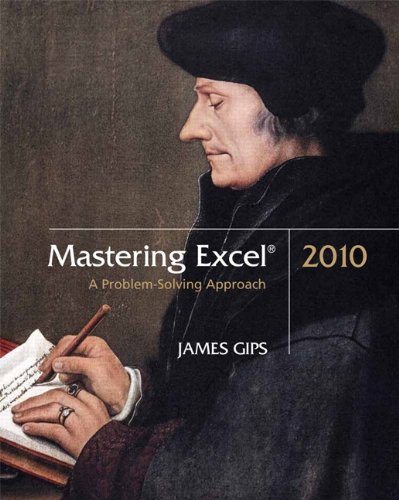Mastering Excel 2010: A Problem-Solving Approach (8th...