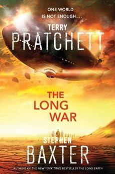 The Long War (The Long Earth Book 2) by [Pratchett, Terry, Baxter, Stephen]