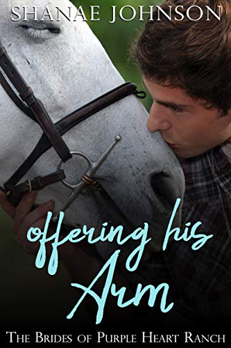 - Offering His Arm: a Sweet Marriage of Convenience series (The Brides of Purple Heart Ranch Book 3)