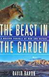 img - for The Beast in the Garden: A Modern Parable of Man and Nature by David Baron (2003-11-17) book / textbook / text book