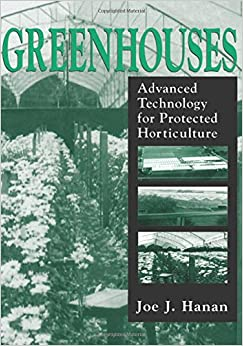Greenhouses: Advanced Technology for Protected Horticulture