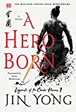 Image of A Hero Born: The Definitive Edition (Legends of the Condor Heroes)