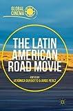 The Latin American Road Movie (Global Cinema)