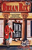 Tour de Farce: A Tale of Touring Theatres and Strolling Players (from Thespis to Branagh) by Brian Rix (1992-11-05)