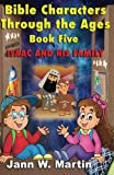 img - for Bible Characters Through the Ages: Book Five: Isaac and His Family (Volume 5) book / textbook / text book