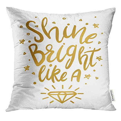 Phrase Pillow - Emvency Throw Pillow Cover Brush Shine Bright Like Diamond Wall in Gold Calligraphy Decorative Pillow Case Home Decor Square 20x20 Inches Pillowcase