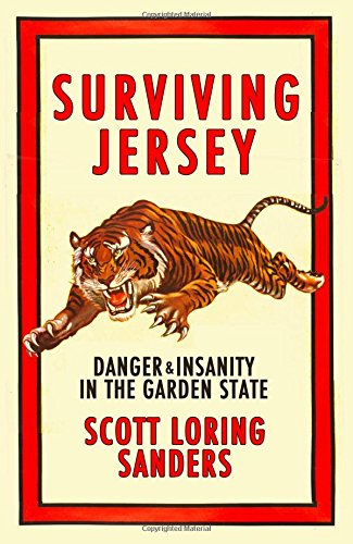 Read Online Surviving Jersey: Danger & Insanity In The Garden State pdf
