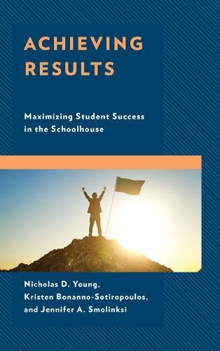 Achieving Results: Maximizing Student Success in the Schoolhouse pdf epub
