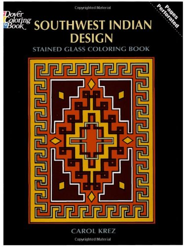 Southwest Indian Design Stained Glass Coloring Book (Dover Design Stained Glass Coloring Book)
