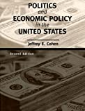 Politics and Economic Policy in the United States, Cohen, Jeffrey E., 0395961106
