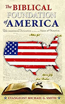 The Biblical Foundation of America by [Smith, Michael]