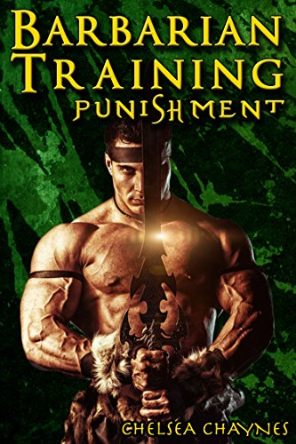 The Barbarian's Training - Punishment (#2) (Medieval BDSM Erotica / Barbarian Erotica) - Barbarians Training