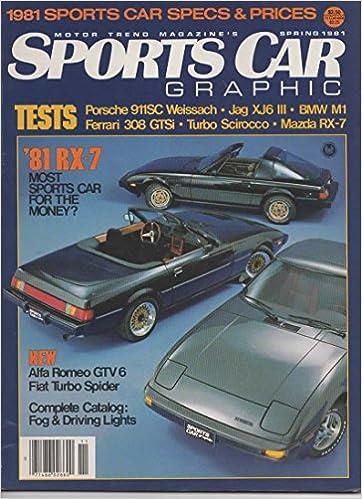 Motor Trends Sports Car Graphic Magazine, Spring 1981: Daniel T Corns, Robert E Brown, William Claxton, Jim McCraw, John Diana: 9780822721826: Amazon.com: ...