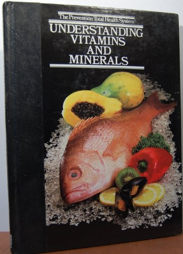 Understanding Vitamins and Minerals (Prevention Total Health System)