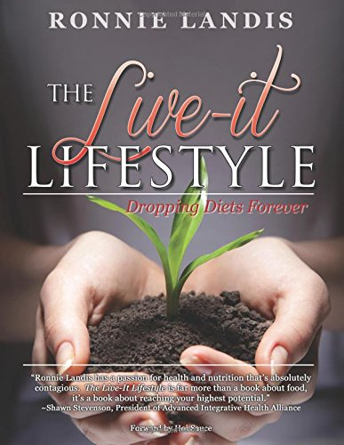 The Live It Lifestyle: Dropping Diets Forever pdf