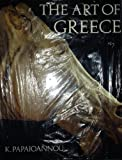 The Art of Greece, Kostas Papaioannou, 0810906341