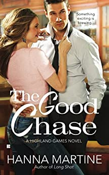 The Good Chase (Highland Games series Book 2) by [Martine, Hanna]