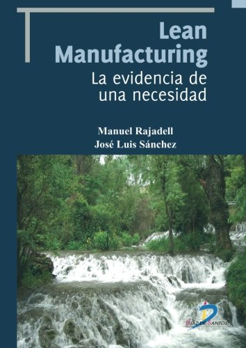 Lean Manufacturing. La evidencia de una necesidad (Spanish Edition)