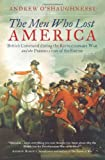 img - for The Men Who Lost America: British Leadership, the American Revolution, and the Fate of the Empire (The Lewis Walpole Series in Eighteenth-C) by O'Shaughnessy Andrew Jackson (2013-06-11) Hardcover book / textbook / text book