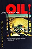 Oil! (California Fiction) by Upton Sinclair (1997-06-11)