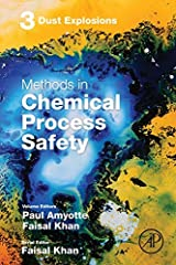 Methods in Chemical Process Safety, Volume Three, addresses the most important challenges, recent advancements and contributions in chemical process safety. The work helps researchers and professionals obtain guidance on the selection and pra...