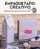 Empaquetado Creativo. Ideas Geniales Para Envolver Tu Vida (OCIO Y TIEMPO LIBRE)
