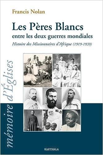 Livre gratuits Les Pères Blancs entre les deux guerres mondiales Histoire des Missionnaires d Afrique (1919-1939) epub pdf