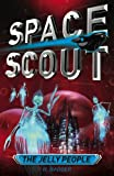 img - for The Jelly People (Space Scout) book / textbook / text book