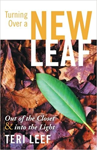 Book Turning Over a New Leaf: Out of the Closet and into the Light