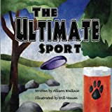 Best Ultimate Sports - The Ultimate Sport: A Children's Book about Ultimate Review