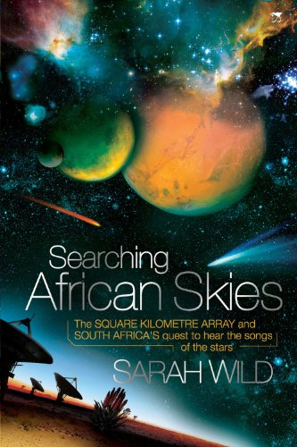 Telescope Very Array Large - Searching African Skies: The Square Kilometre Array and South Africa's Quest to Hear the Songs of the Stars