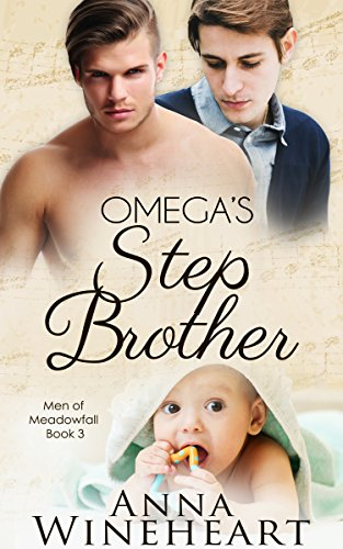 Omega's Stepbrother : An MPREG romance (Men of Meadowfall Book 3)