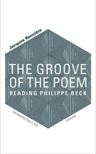 The Groove of the Poem: Reading Philippe Beck (Univocal)
