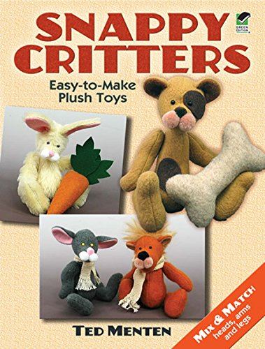 Snappy Critters: Easy-to-Make Plush Toys (Dover Needlework)