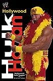 Hollywood Hulk Hogan(tm): Hollywood Hulk Hogan with Michael Jan Friedman
