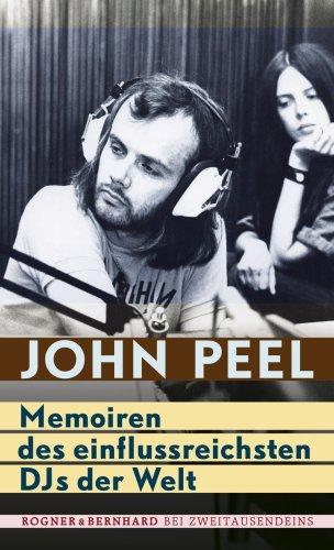 John Peel: Memoiren des einflussreichsten DJs der Welt