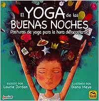 EL YOGA DE LAS BUENAS NOCHES. Posturas de yoga para la hora ...