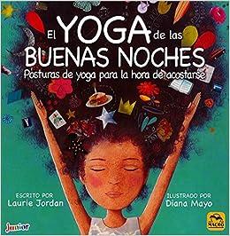 El yoga de las buenas noches : posturas de yoga para la hora ...