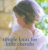Simple Knits for Little Cherubs, Erika Knight, 184340477X