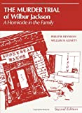 Murder Trial of Wilbur Jackson, Heymann, Phillip B. and Kenety, William H., 0314853154