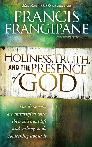 Holiness, Truth, and the Presence of God: A Penetrating Study of the Human Heart and How God Prepares It for His Glory ebook