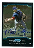 Autograph Warehouse 26250 Matt Creighton Autographed Baseball Card Chicago Cubs 2004 Topps Bowman Crome