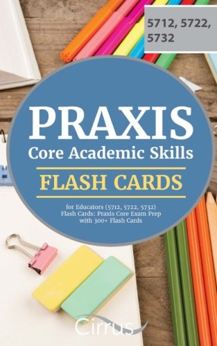 Praxis Core Academic Skills for Educators (5712, 5722, 5732) Flash Cards: Praxis Core Exam Prep with 300+ Flash Cards