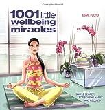 1001 Little Wellbeing Miracles, Esme Floyd, 1847321461