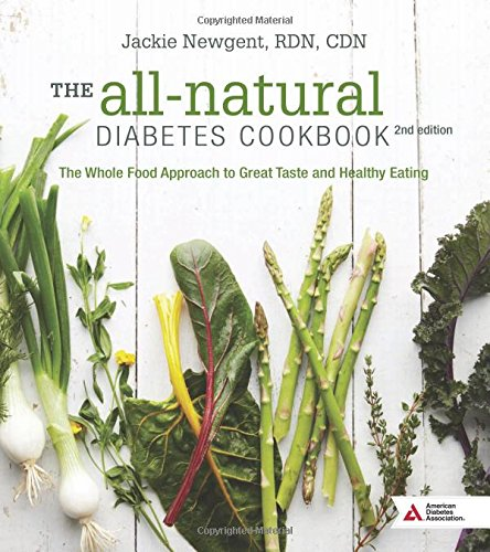 All Natural Food Recipes (The All-Natural Diabetes Cookbook: The Whole Food Approach to Great Taste and Healthy)