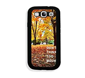 Dont Think Too Much Hipster Quote Samsung Galaxy S3 SIII i9300 Case Fits - Samsung Galaxy S3 SIII i9300