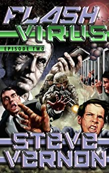 Flash Virus: Episode Two by [Vernon, Steve]