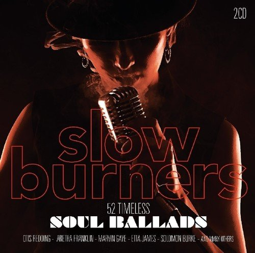 Slow Burners: 52 Timeless Soul Ballads / - Burner Slow