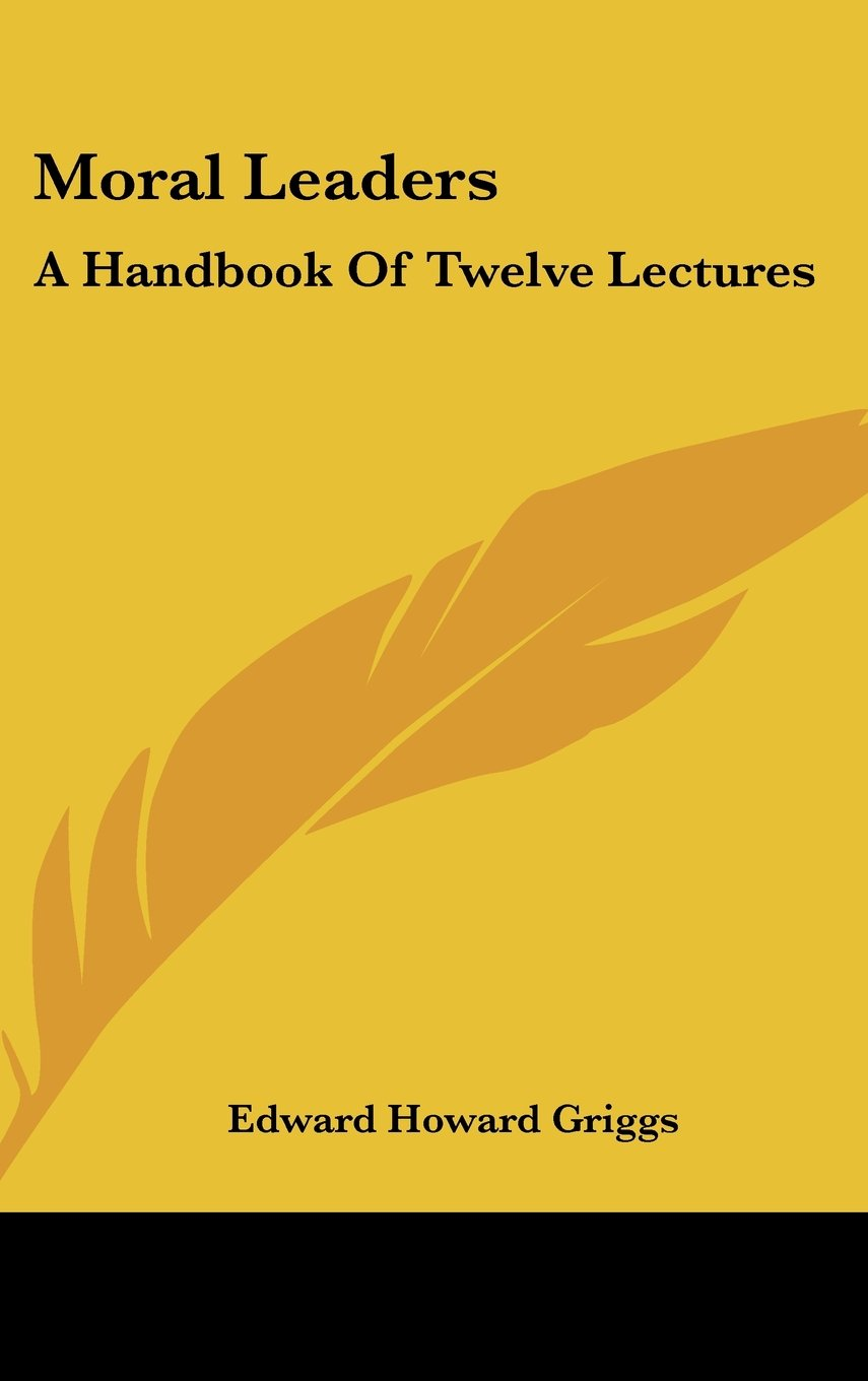 Download Moral Leaders: A Handbook Of Twelve Lectures ebook