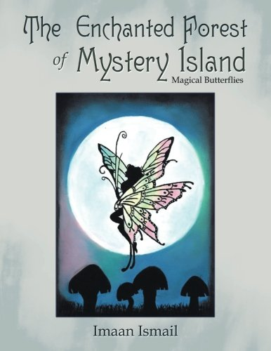Read Online The Enchanted Forest of Mystery Island: Magical Butterflies pdf